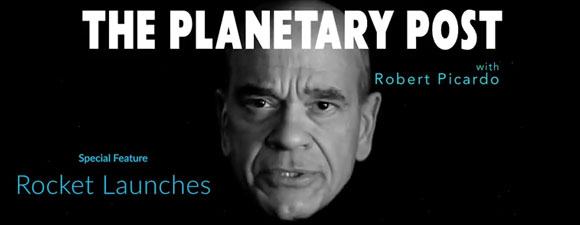 The Planetary Post With Robert Picardo: Rocket Launches